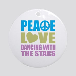 Peace Love Dancing With The Stars Ornament (Round)