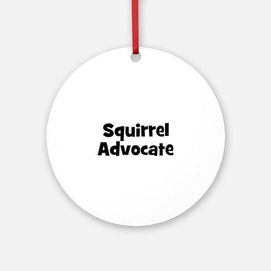 Squirrel Advocate Ornament (Round)