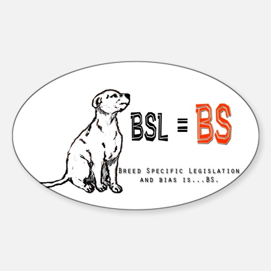BSL is BS! Sticker (Oval)