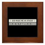 God Made Me An Atheist Framed Tile