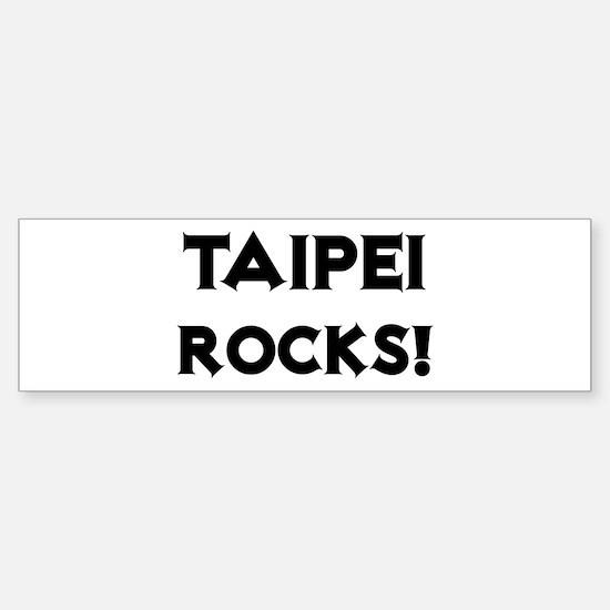 Taipei Rocks! Bumper Bumper Bumper Sticker