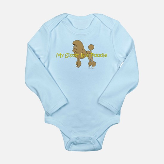 My Sister is a Poodle Long Sleeve Infant Bodysuit