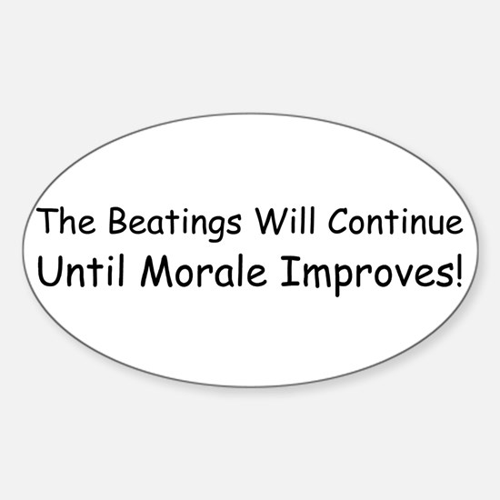 The Beatings Will Continue Un Sticker (Oval)