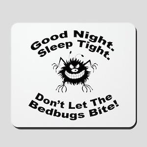 Bedbugs Bite Mousepad