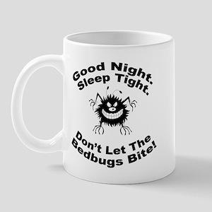 Bedbugs Bite Mug