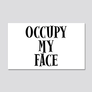Occupy My Face Funny Occupy Protests 22x14 Wall Pe