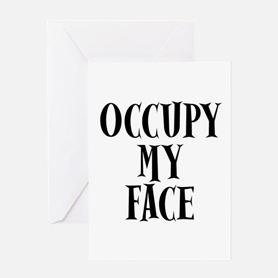 Occupy My Face Funny Occupy Protests Greeting Card