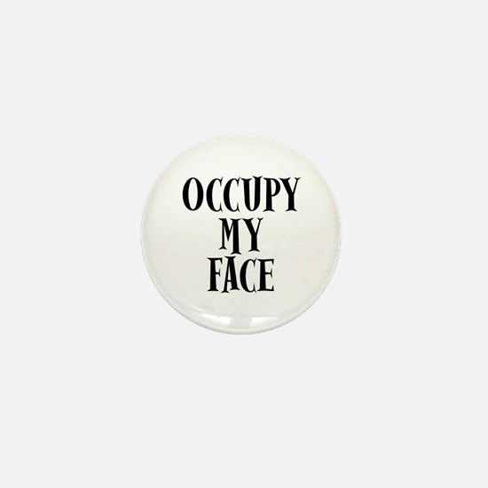 Occupy My Face Funny Occupy Protests Mini Button