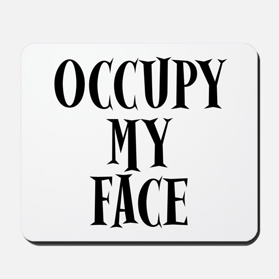 Occupy My Face Funny Occupy Protests Mousepad