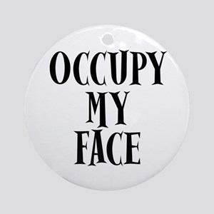 Occupy My Face Funny Occupy Protests Ornament (Rou