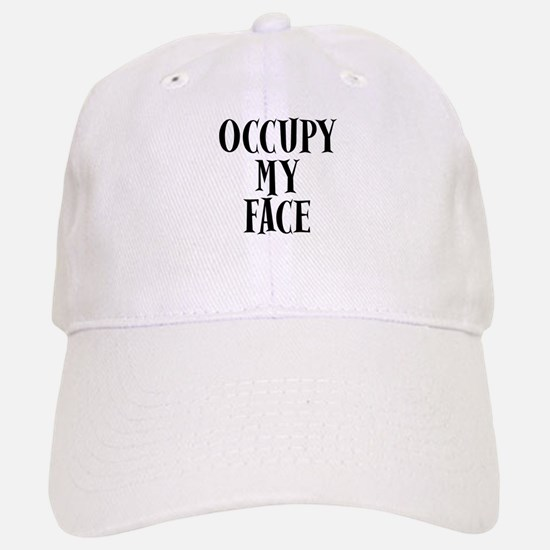 Occupy My Face Funny Occupy Protests Baseball Baseball Cap
