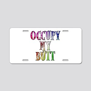 Occupy My Butt Funny Protest Aluminum License Plat