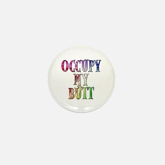 Occupy My Butt Funny Protest Mini Button