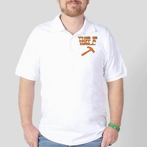This is not a Drill Hammer Golf Shirt