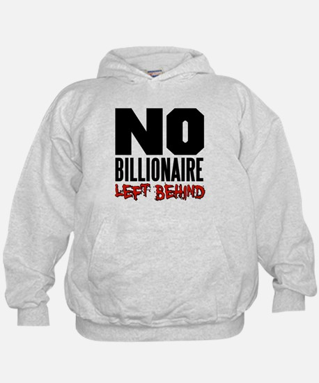 No Billionaire Left Behind Occupy Hoodie