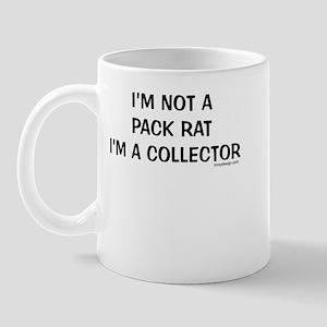 I'm not a pack rat I'm a collector Mug