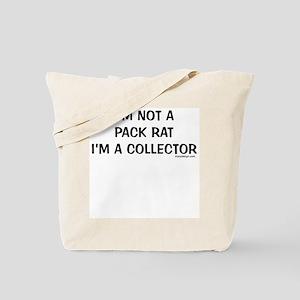 I'm not a pack rat I'm a collector Tote Bag