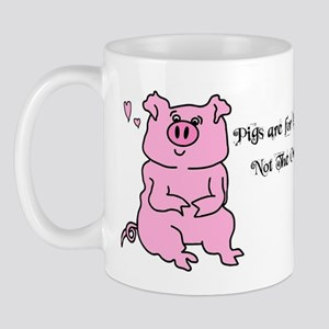 PIGS ARE FOR LOVIN,NOT THE OVEN! Mug