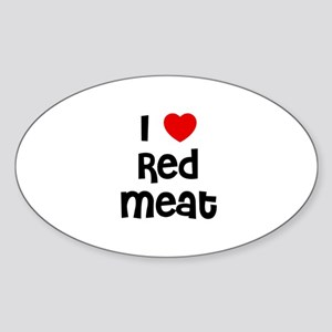 I * Red Meat Oval Sticker
