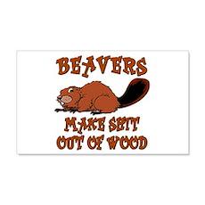 Beavers ... make shit out of wood 22x14 Wall Peel