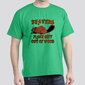 Beavers ... make shit out of wood Dark T-Shirt