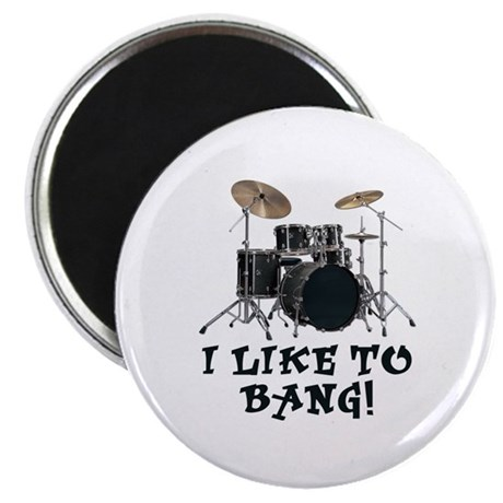 I Like To Bang Drums Magnet