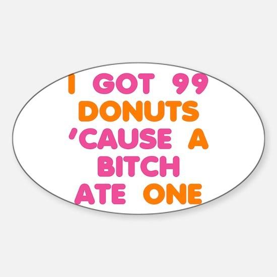 99 Problems Donuts Sticker (Oval)