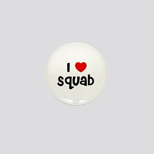 I * Squab Mini Button
