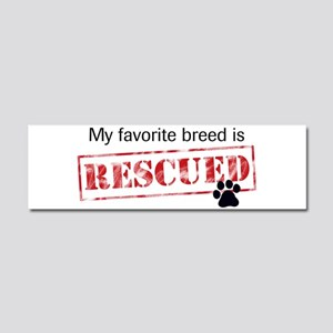 My Favorite Breed Is Rescued Car Magnet 10 x 3