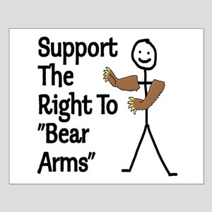 """Support The Right to """"Bear Arms"""" Small Poster"""