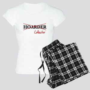 I'm not a hoarder, I'm a coll Women's Light Pajama