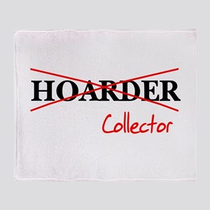 I'm not a hoarder, I'm a coll Throw Blanket