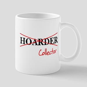I'm not a hoarder, I'm a coll Mug