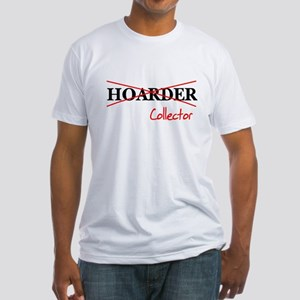 I'm not a hoarder, I'm a coll Fitted T-Shirt