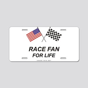 Race Fan For Life Aluminum License Plate