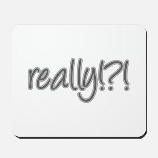 really!?!_Gray Mousepad