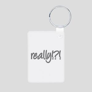 really!?!_Gray Aluminum Photo Keychain
