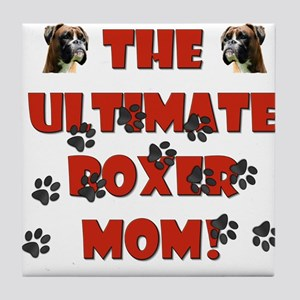 The Ultimate Boxer Mom! Tile Coaster