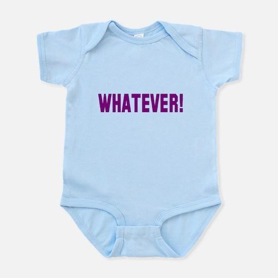 Whatever! Infant Bodysuit