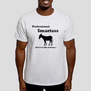Professional Smartass Light T-Shirt