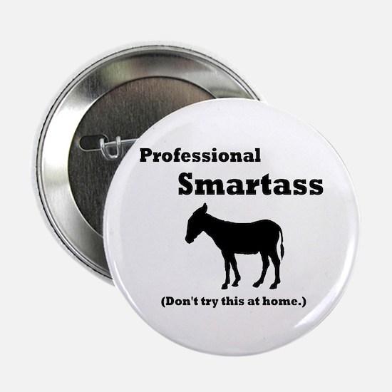 """Professional Smartass 2.25"""" Button"""