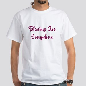 Blessings Are Everywhere White T-Shirt