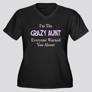 I'm the crazy aunt you were w Women's Plus Size V-