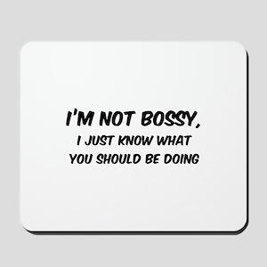 I'm not Bossy Mousepad