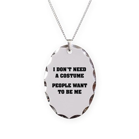 I don't need a Costume Necklace Oval Charm