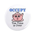 """Occupy Wall Street Tea Time i 3.5"""" Button (10"""