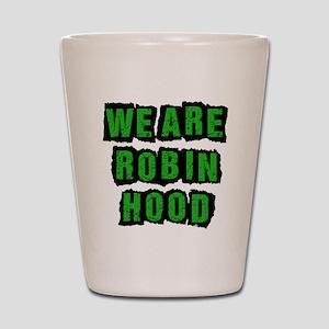 We Are Robin Hood Occupy Shot Glass