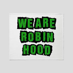 We Are Robin Hood Occupy Throw Blanket