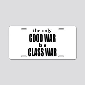 The Only Good War is a Class War Aluminum License
