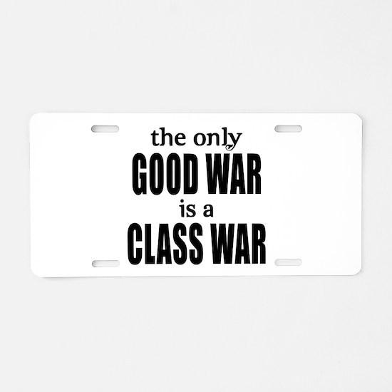 The Only Good War is a Class War Aluminum License